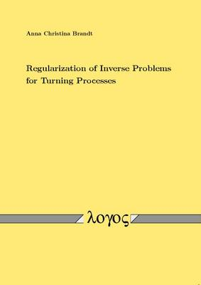 Regularization of Inverse Problems for Turning Processes (Paperback)