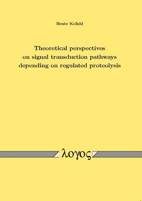 Theoretical Perspectives on Signal Transduction Pathways Depending on Regulated Proteolysis (Paperback)