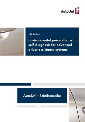 Environmental Perception with Self-Diagnosis for Advanced Driver Assistance Systems - Autouni - Schriftenreihe 41 (Paperback)