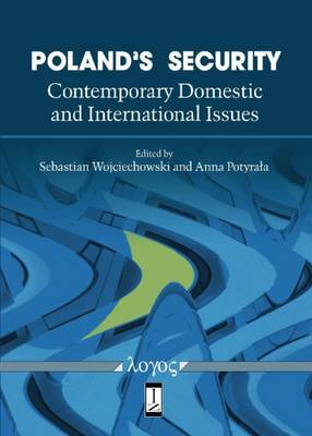 Poland'S Security: Contemporary Domestic and International Issues (Paperback)