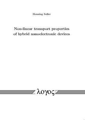 Non-Linear Transport Properties of Hybrid Nanoelectronic Devices (Paperback)