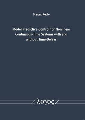 Model Predictive Control for Nonlinear Continuous-Time Systems with and without Time-Delays (Paperback)