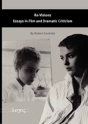 Re-Visions: Essays in Film and Dramatic Criticism (Paperback)