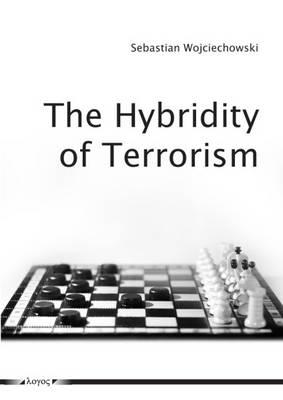 The Hybridity of Terrorism: Understanding Contemporary Terrorism (Paperback)