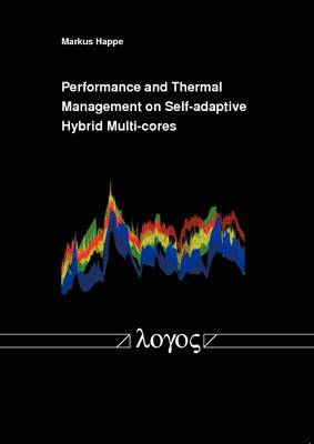 Performance and Thermal Management on Self-Adaptive Hybrid Multi-Cores (Paperback)