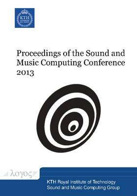Proceedings of the Sound and Music Computing Conference 2013 (Paperback)