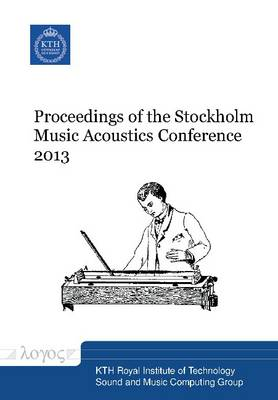 Proceedings of the Stockholm Music Acoustics Conference 2013 (Paperback)
