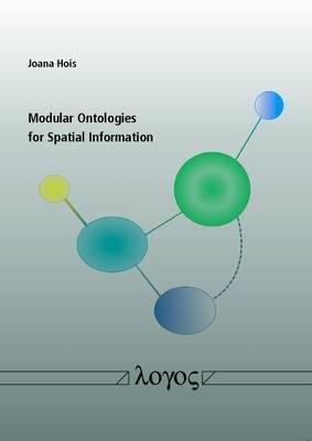 Modular Ontologies for Spatial Information (Paperback)