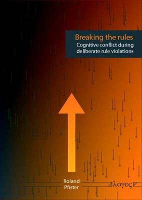 Breaking the Rules: Cognitive Conflict During Deliberate Rule Violations (Paperback)
