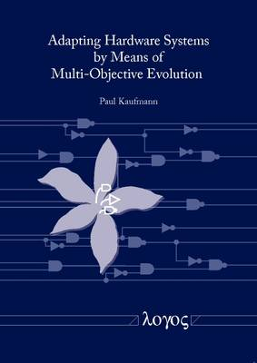 Adapting Hardware Systems by Means of Multi-Objective Evolution (Paperback)