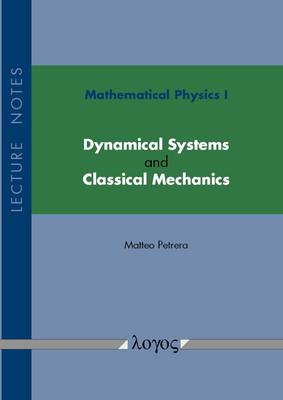 Mathematical Physics I: Dynamical Systems and Classical Mechanics: Lecture Notes (Paperback)