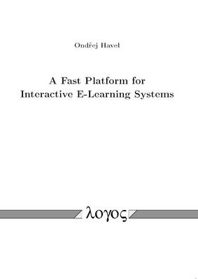 A Fast Platform for Interactive E-Learning Systems (Paperback)