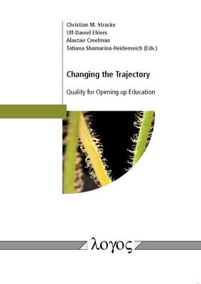 Changing the Trajectory: Quality for Opening Up Education (Paperback)