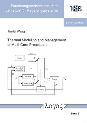 Thermal Modeling and Management of Multi-Core Processors - Forschungsberichte Aus Dem Lehrstuhl f�r Regelungssysteme 8 (Paperback)