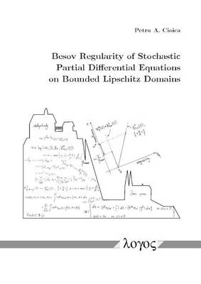 Besov Regularity of Stochastic Partial Differential Equations on Bounded Lipschitz Domains (Paperback)