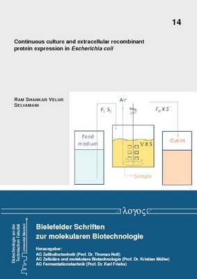 Continuous Culture and Extracellular Recombinant Protein Expression in Escherichia Coli - Bielefelder Schriften Zur Molekularen Biotechnologie 14 (Paperback)