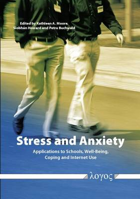 Stress and Anxiety: Applications to Schools, Well-Being, Coping, and Internet Use (Paperback)