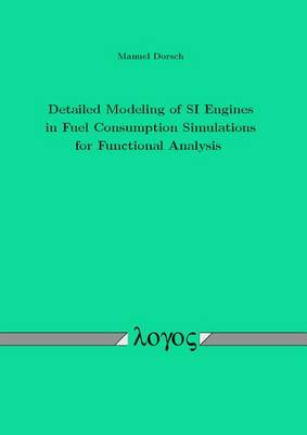 Detailed Modeling of Si Engines in Fuel Consumption Simulations for Functional Analysis (Paperback)