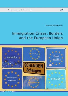 Immigration Crises, Borders and the European Union - Thematicon 29 (Paperback)