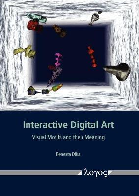 Interactive Digital Art: Visual Motifs and Their Meaning (Paperback)