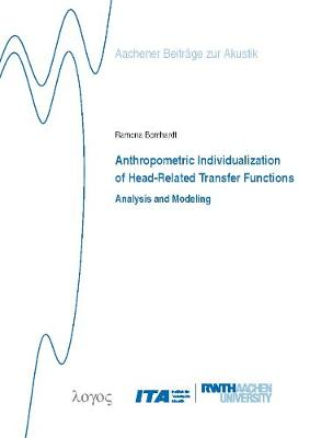 Anthropometric Individualization of Head-Related Transfer Functions Analysis and Modeling - Aachener Beitr�Ge Zur Akustik 28 (Paperback)