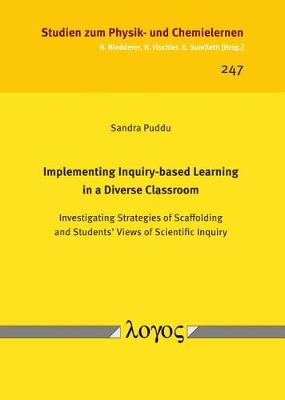Implementing Inquiry-Based Learning in a Diverse Classroom: Investigating Strategies of Scaffolding and Students' Views of Scientific Inquiry - Studien Zum Physik- Und Chemielernen 247 (Paperback)