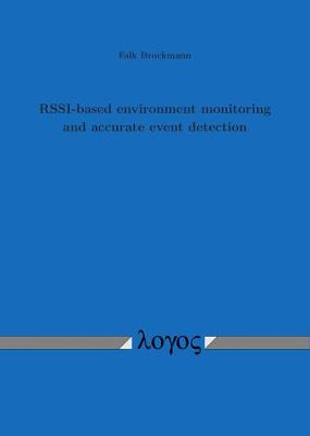 Rssi-Based Environment Monitoring and Accurate Event Detection (Paperback)