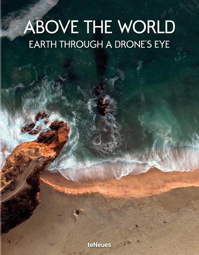 Above the World: Earth Through a Drone's Eye (Hardback)