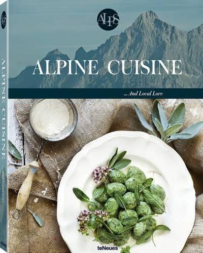Alpine Cuisine: ...And Local Lore (Hardback)