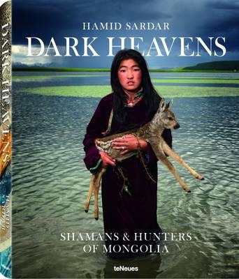Dark Heaven: Shamans & Hunters of Mongolia (Hardback)