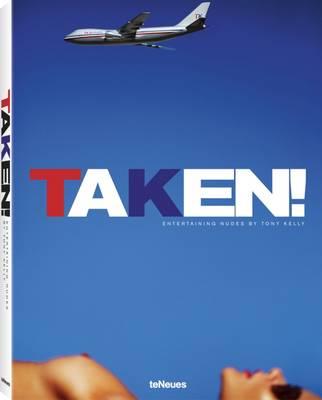 Taken!: Entertaining Nudes (Hardback)