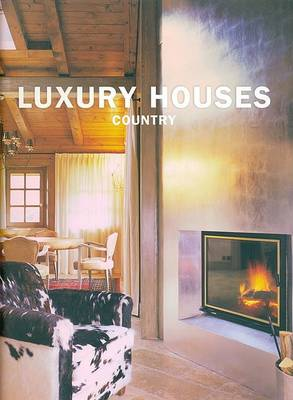 Country - Luxury Hotels S. (Hardback)