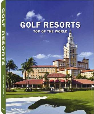 Golf Resorts Top of the World: Volume 2 (Hardback)