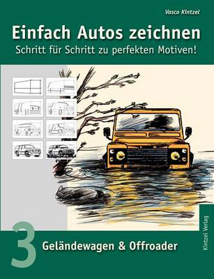 Einfach Autos Zeichnen - Schritt Fur Schritt Zu Perfekten Motiven! (Paperback)