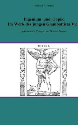Ingenium Und Topik Im Werk Des Jungen Giambattista Vico (Paperback)