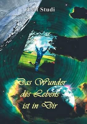 Das Wunder Des Lebens Ist in Dir (Paperback)