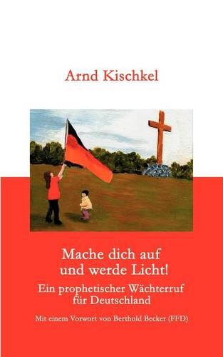 Mache Dich Auf Und Werde Licht (Paperback)