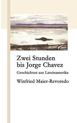 Zwei Stunden Bis Jorge Chavez (Paperback)