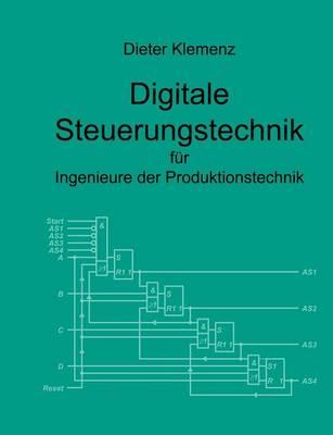 Digitale Steuerungstechnik Fur Ingenieure Der Produktionstechnik (Paperback)