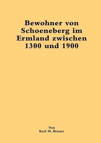 Bewohner Von Schoeneberg Im Ermland Zwischen 1300 Und 1900 (Paperback)