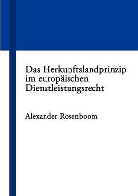 Das Herkunftslandprinzip Im Europ Ischen Dienstleistungsrecht (Paperback)