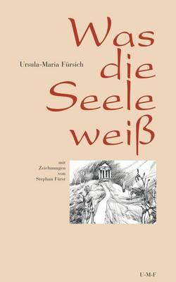 Was die Seele weiss (Paperback)