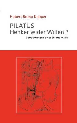 Pilatus Henker Wider Willen? (Paperback)