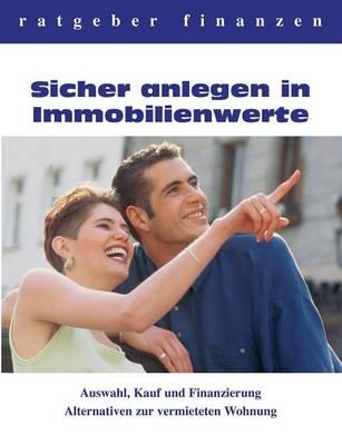 Sicher Anlegen in Immobilienwerte (Paperback)