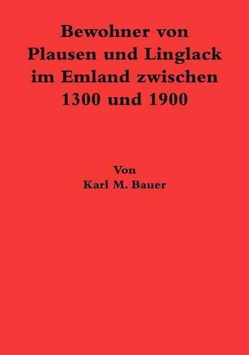 Bewohner Von Plausen Und Linglack Im Ermland Zwischen 1300 Und 1900 (Paperback)