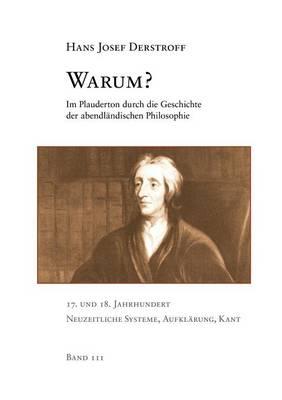 Warum? Im Plauderton Durch Die Geschichte Der Abendl Ndischen Philosophie, Band 3 (Paperback)