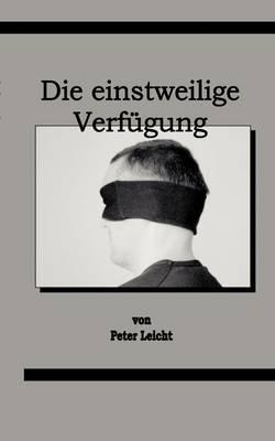 Die Einstweilige Verf Gung (Paperback)