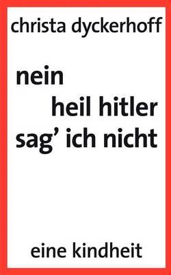 nein, heil hitler sag ich nicht (Paperback)