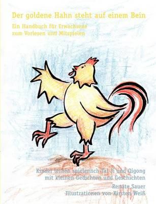 Der Goldene Hahn Steht Auf Einem Bein (Paperback)