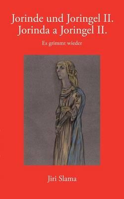 Jorinde und Joringel II. / Jorinda a Joringel II.: Es grimmt wieder (Paperback)